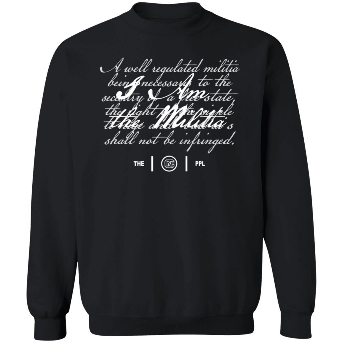 Colion Noir Merch Store I Am the Militia Shirt