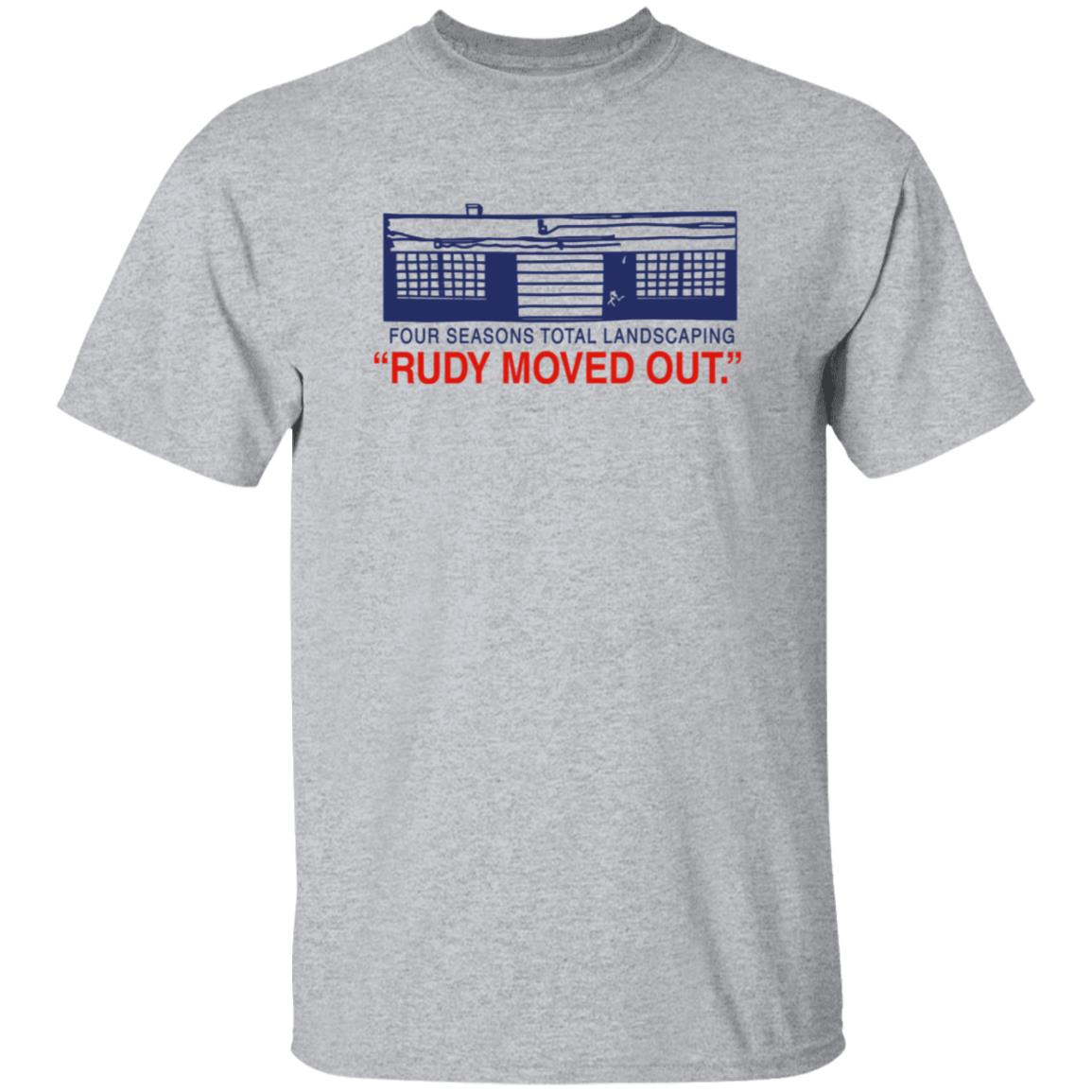 Four Seasons Total Landscaping Merch Rudy Moved Out Fstl Tee Shirt Philly Drinkers