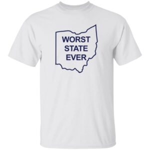 Worst State Ever T Shirt