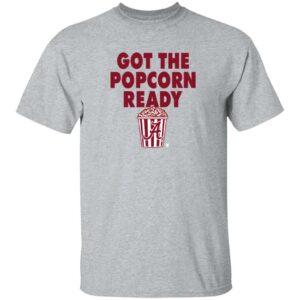 Alabama  Got The Popcorn Ready T Shirt BreakingT