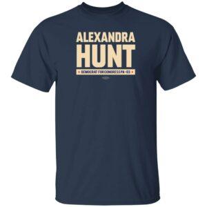 Alexandram Hunt Store Alexandra Hunt Democrat For Congress Pa-03 Shirt