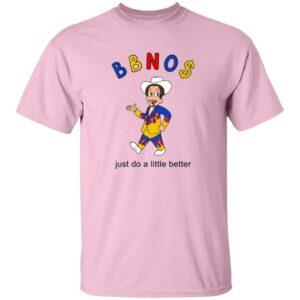 Bbno$ Merch Bbno$ Better T Shirt Just Do A Little Better